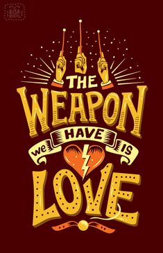 Love and Gratitude are our greatest weapons.