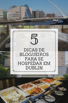 Confira os lugares onde os blogueiros de viagem se hospedam quando viajam para Dublin, na Irlanda. Tem dicas para todos os bolsos: de hostel a um hotel 5 estrelas!