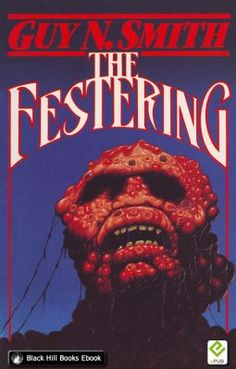 The Festering by Guy N. Smith