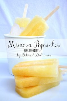 mimosa popsicles @takeheartmydear what do you think? I want to try just a regular mimosa too. lol