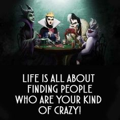 Awesome Maleficent Evil Queen in/from Snow White Cruella Ursula Disney characters Crazy Friend Quotes, Crazy Friends, Crazy Quotes, Me Quotes, Funny Quotes, Amazing Friends, Disney Memes, Disney Quotes, Disney Villains Quotes
