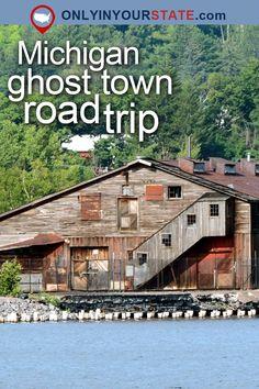 http://www.onlyinyourstate.com/michigan/ghost-town-road-trip-mi/