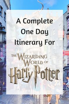 A complete one day itinerary for The Wizarding World of Harry Potter