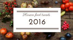 De horeca food trends voor 2016