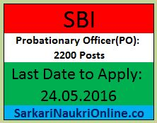 2200 PO (Probationary Officer) Vacancy is announced in SBI (State bank of india). Apply Online for it before 24 May 2016.