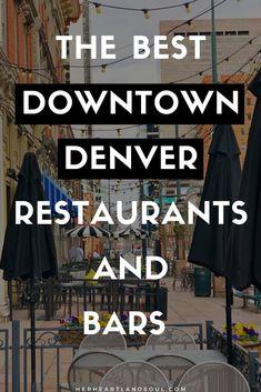 The best downtown Denver restaurants and bars