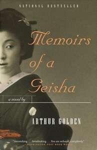 Memoirs of a Geisha by Arthur Golden -A beautiful and well written must read.
