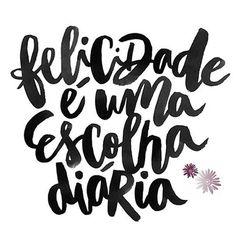 """""""Felicidade é uma escolha diária."""" #Felicidade #Happiness #Poster #SenhoraInspiraçãoBlog"""