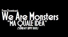 Funk-Disco-Soul-Groove-Rap: We Are Monsters-ma quale idea