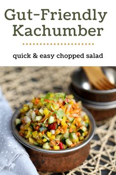 a very simple chopped salad typically made with tomatoes, onions, and cucumber, seasoned with lemon juice. It is a refreshing side dish, very flexible and I am sharing a gut-friendly version with an extra dose of probiotics.