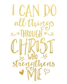 Inspirational Quote: I Can Do All Things Through Christ Who Strengthens Me Print / Christian Gift / Gold Foil Print / Philippians Print / Bible Verse Print Lds Quotes, Bible Verses Quotes, Bible Scriptures, Inspirational Quotes, Strength Bible Verses, Motivational, Faith Bible, Qoutes, The Words