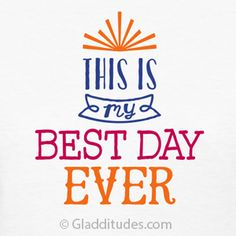 this is my best day ever t shirt