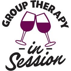 Silhouette Design Store: group therapy in session Silhouette Design, Silhouette Cameo, Wine Glass Sayings, Wine Quotes, Traveling Vineyard, Wine Signs, Frases Humor, Wine Decor, Wine Parties