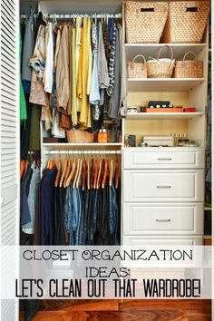 Closet organization ideas: time to clean out your wardrobe.