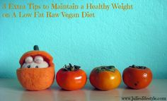 3 Extra Tips to Maintain or Achieve a Healthy Weight on a Low or Reduced Fat Raw Vegan Diet
