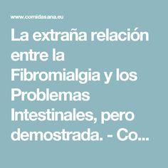 La extraña relación entre la Fibromialgia y los Problemas Intestinales, pero demostrada. - Comida Sana