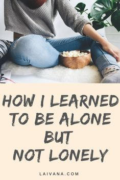How to Be Alone but Not Lonely // In this post, I share 4 ways to start enjoying the time you spend by yourself. Self Development, Personal Development, Workout Playlist, Learning To Be Alone, How To Be Alone, Self Improvement Tips, Love Tips, Feeling Alone, Self Care Routine