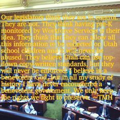Our legislators think they are in control. They are not. They think having pre-K monitored by workforce services is their idea and that they can allow all this information to be collected on Utah school children, but it will never be abused... ~TMH  #stopcommoncore #utleg #utpol