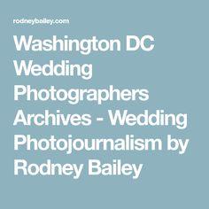Washington DC Wedding Photographers Archives - Wedding Photojournalism by Rodney Bailey