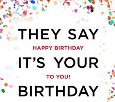 They Say It's Your Birthday! Happy Birthday To You! $10 off a $50 purchase