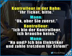 Einfach mal den Kontrolleur verwirren :) #Bahn #Humor #GutenMorgen #lustige #Sprüche #lachen #lustig