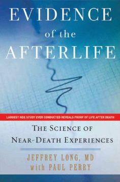 Evidence of the Afterlife: The Science of Near-Death Experiences by Paul Perry. $15.02. Publisher: HarperCollins e-books; 1 edition (January 19, 2010). Author: Paul Perry. 227 pages