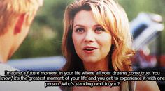 My favorite quote in all television history. OTH forever.
