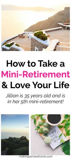 How to Take a Mini-Retirement And Love Your Life