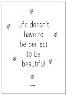 Life doesn't have to be perfect to be beautiful | Elske | www.elskeleenstra.nl