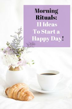 Morning Rituals:  11 Ideas to Start a Happy Day! - These Ideas Really Work