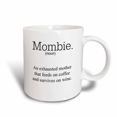 mombie an exhausted mother that feeds on wine and coffee, Ceramic Mug,