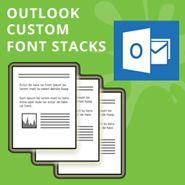 Making Custom Font Stacks Work in Outlook