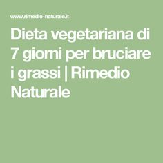 Dieta vegetariana di 7 giorni per bruciare i grassi | Rimedio Naturale