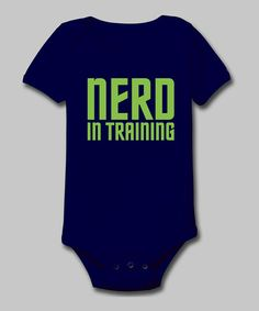 Take a look at this Navy 'Nerd in Training' Bodysuit - Infant by KidTeeZ on #zulily today!