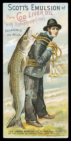 """Cod Liver Oil. You can't catch a cod like this now. In fact, you're lucky to get a cod at all, these days. And I am not buying the """"palatable as milk."""""""