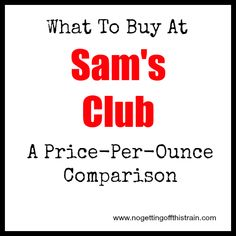 What to Buy at Sams Club? A Price-Per-Ounce Comparison