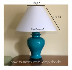 how to measure a lamp shade and get the proportions exactly right for the base.