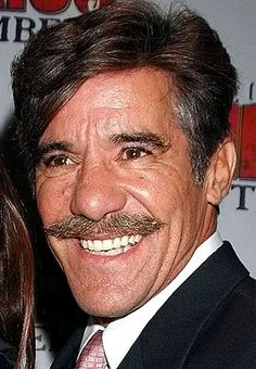 Geraldo Rivera - his mustache is the stuff legends are made of. Its pointing straight out like after Yosemite Sam gets electrocuted.