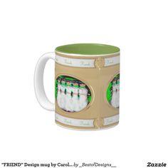 """""""FRIEND"""" Design mug by Carole Tomlinson©2016"""