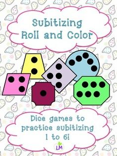 Subitizing roll and color dice games to practice subitizing 1 to 6