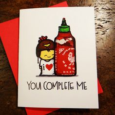 Card - Sriracha YOU COMPLETE ME by ivcky on Etsy https://www.etsy.com/listing/178155338/card-sriracha-you-complete-me