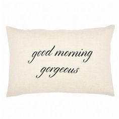 Expressions Pillow – Good Morning & Good Night Gorgeous by Indigo