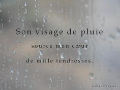 The rainy face source my heart of many tendernesses. - Son visage de pluie - Sandra Dulier - Poésie (http://pic.twitter.com/HLVE4bXHH3)