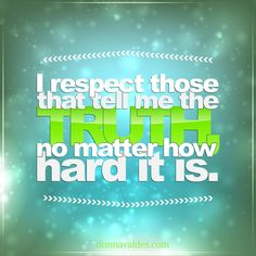 The truth may be hard to hear sometimes. But truth leads to trust. And business with trust is essential for success!