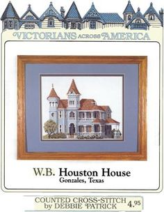 Welcome to Debbie Patrick Designs Cross Stitch House, Cross Stitch Charts, Cross Stitch Designs, Cross Stitch Patterns, Cross Stitching, Cross Stitch Embroidery, Amish, Victorian Cross Stitch, Houston Houses