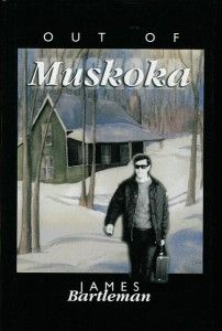 Out of Muskoka by James Bartleman