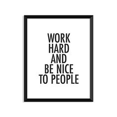 Work Hard And Be Nice To People, Inspirational Quote, Minimalist Poster, Home Decor, College Dorm Room Decorations, Wall Art