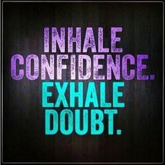 Confidence, self-confidence quotes and affirmations. The Words, Positive Quotes, Motivational Quotes, Inspirational Quotes, Great Quotes, Quotes To Live By, Awesome Quotes, Wisdom Quotes, Quotes Quotes