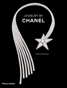 Jewelry by Chanel by Patrick Mauriès Face it -- jewelry, high jewellery, joallerie, whatever you want to call it -- we love it and at only $19.54, we HAD to have this book! CLICK THRU to purchase your copy!