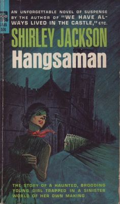 YOU MIGHT NEVER FIND YOUR WAY BACK: SHIRLEY JACKSON'S HANGSAMAN